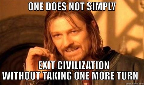 Civilization 5 Memes - bean plays civ 6 quickmeme