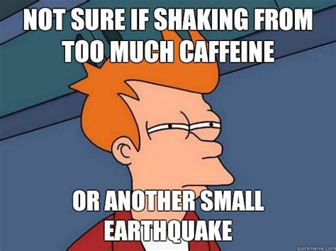 Too Much Coffee Meme - memes
