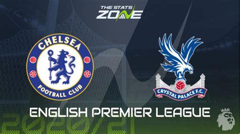 2020-21 Premier League – Chelsea vs Crystal Palace Preview ...