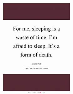 For me, sleepin... Sleeping Time Quotes