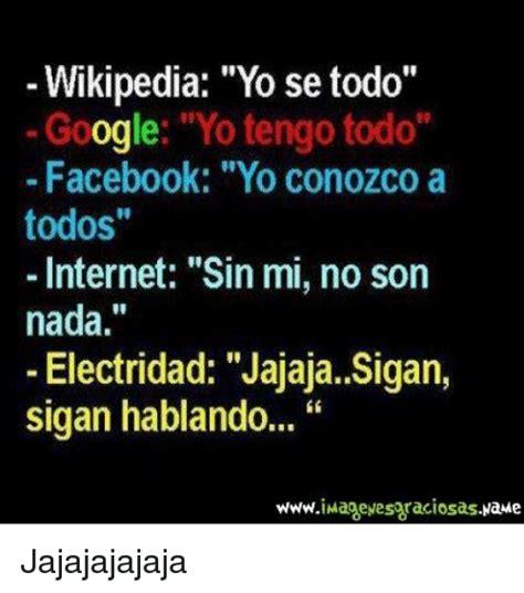 Internet Meme Wiki - wikipedia yo se todo google yo tengo todo facebook yo conozco a todos internet sin mi no son