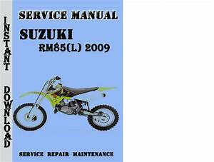 Suzuki Rm85 L  2009 Service Repair Manual Pdf Download