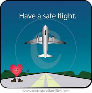 Have a Safe Flight Message   ... flight to come back home ...