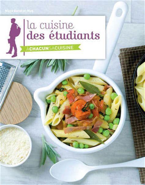 cuisine pour etudiant recette de cuisine pour 233 tudiant 7 livres pour bien