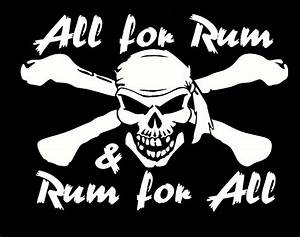 all for rum and... Pirate Shirt Quotes