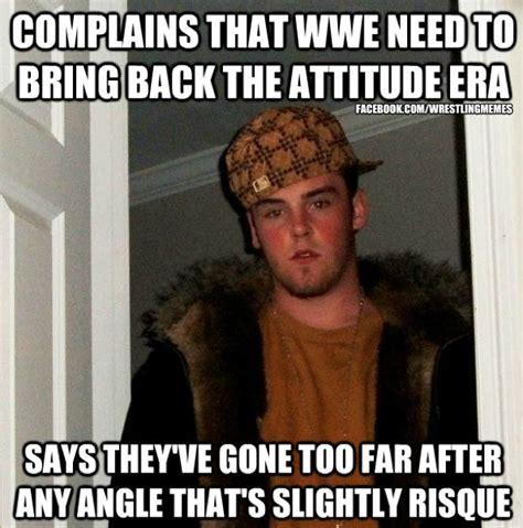 Attitude Meme - wwe scumbag fan attitude era meme wrestling pinterest mondays columns and the o jays