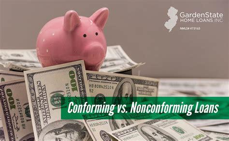 conforming vs non conforming loans garden state home loans