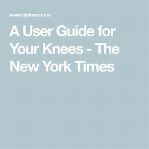 A User Guide For Your Knees
