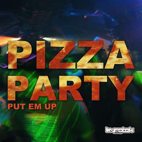 PUT EM UP  Pizza Party (Original Mix) file  Musicians at