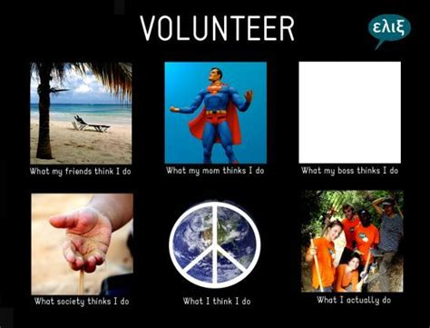 Volunteer Meme - pin by katerina skiada on free destinations pinterest