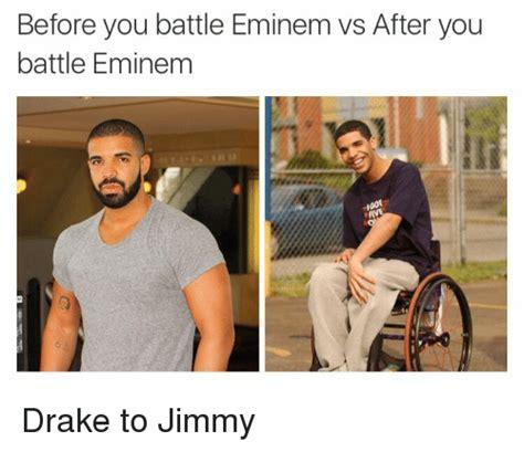 Eminem Drake Meme - before you battle eminem vs after you battle eminem drake to jimmy blackpeopletwitter meme on