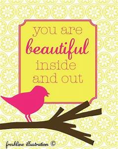 You are beautiful inside and out