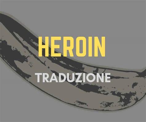 roll up testo heroin testo e traduzione loureed it