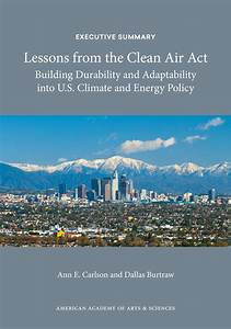 Exceutive Summary Lessons From The Clean Air Act American Academy Of Arts