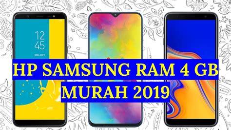 5 hp samsung ram 4 gb murah 2019 harga 2 3 jutaan youtube