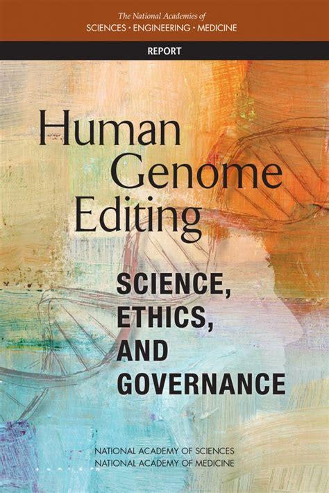 human genome editing science ethics  governance