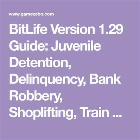 bank robbery bitlife train gamezebo juvenile delinquency detention shoplifting guide version