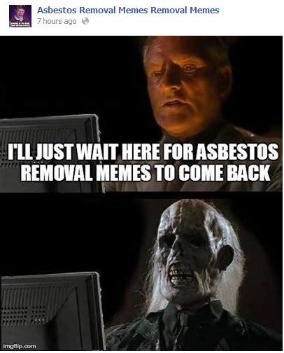asbestos removal memes  tumblr