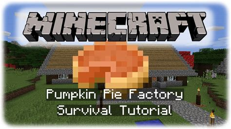 How to craft up some curious creations. Minecraft Survival Tutorial - Pumpkin Pie Factory - YouTube