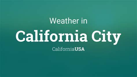 weather  california city california usa