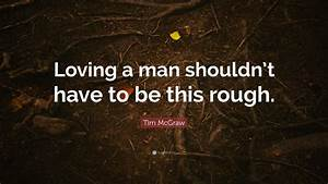 Tim McGraw Quot... Rough Background Quotes