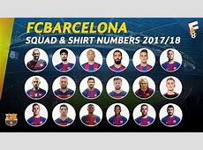 FC Barcelona Squad For 201718 Season & Shirt Numbers