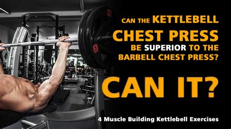 kettlebell chest press exercises muscle building arm single kettlebells hypertrophy