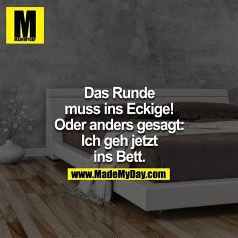 Runde Muss Ins Eckige Bett by Das Runde Muss Ins Eckige Made My Day