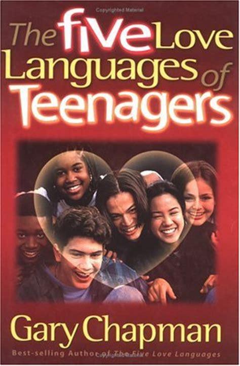 love languages  teenagers  gary chapman