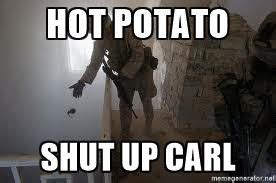 Shut Up Carl Meme - hot potato shut up carl grenade throw meme generator s h u t u p carl pinterest