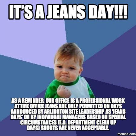 Jeans Meme - image gallery jeans day meme