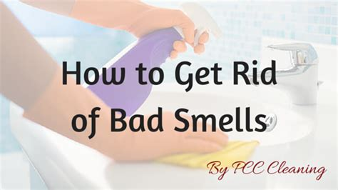 how to get a bad smell out of your room how to get rid of bad smells in your home