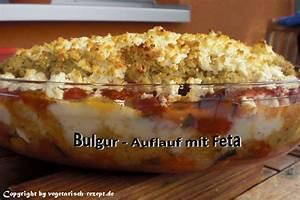 Bulgur Rezepte Vegetarisch : bulgur auflauf vegetarisch vegan vegetarische rezepte ~ Lizthompson.info Haus und Dekorationen