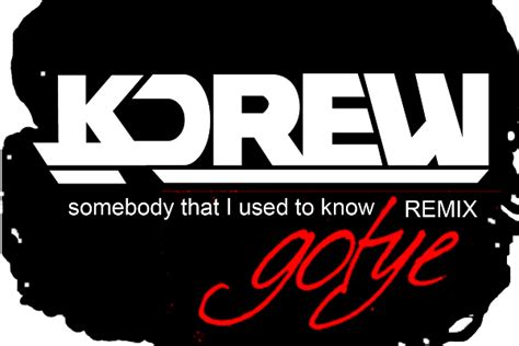 Somebody That I Used To Know (kdrew Remix