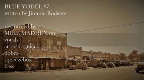 Mike Madden Song Blue Yodel #7 Written By Jimmie Rodgers