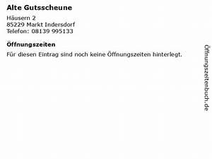 Cafe Markt Indersdorf : ffnungszeiten alte gutsscheune h usern 2 in markt ~ Watch28wear.com Haus und Dekorationen