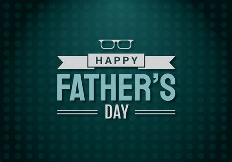 When is father's day in 2021? Happy Fathers Day Greetings - Download Free Vectors ...