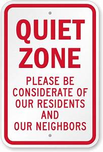 Please Be Considerate Of Our Residents & Our Neighbors ...