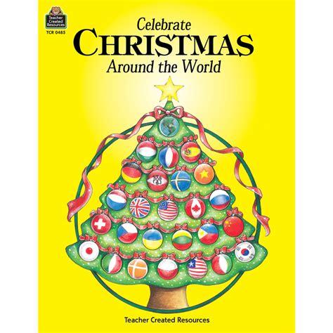Celebrate Christmas Around The World  Tcr0485 Teacher