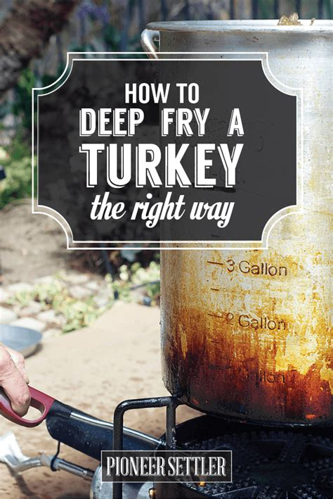 how to fry a turkey want to deep fry a turkey here s how to do it the right way pioneer settler