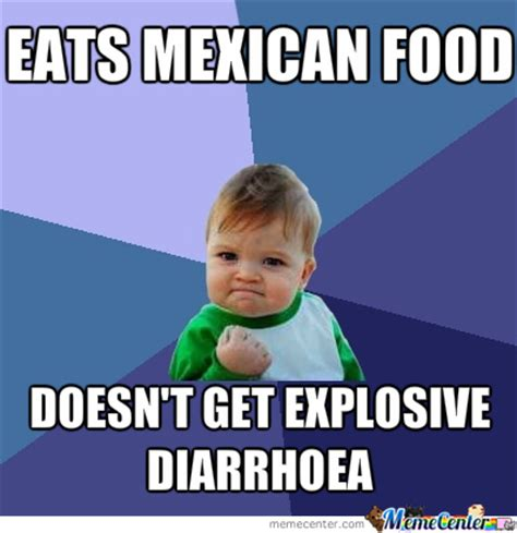 Mexican Food Memes - mexican food by allmustburn meme center