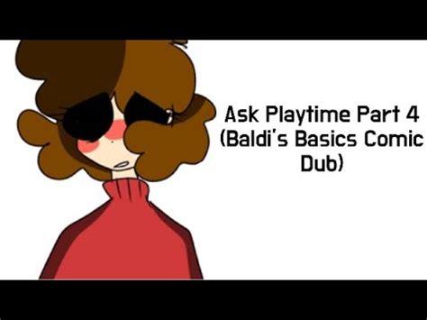 Ask Playtime Part Baldi Basics Comic Dub Youtube