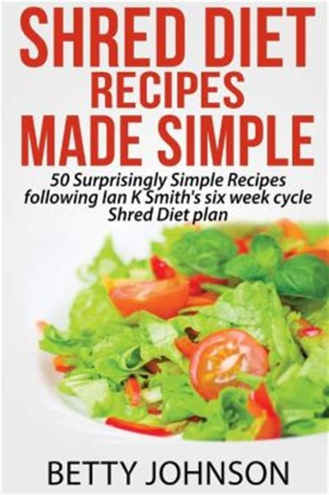 shred diet recipes  simple  surprisingly simple