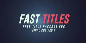 free titles for final cut pro x downloads fcpxfree With final cut title templates