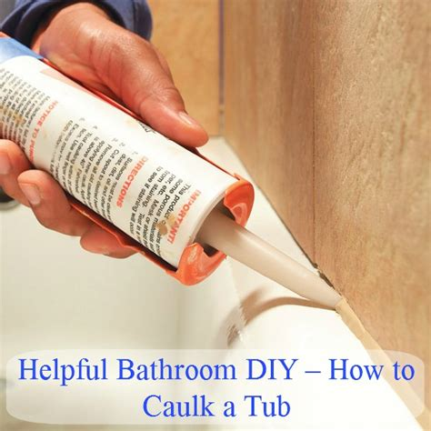 how to caulk a bathtub bathroom diy how to caulk a tub diy crafts