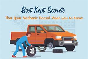 Best Kept Secrets That Your Mechanic Doesn U2019t Want You To Know