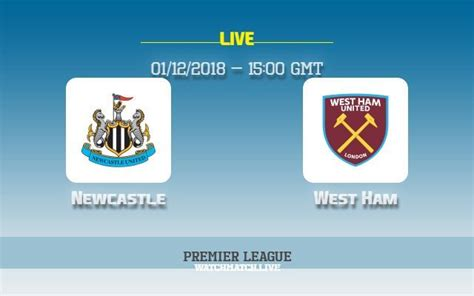 Newcastle v West Ham : Preview & how to watch (TV, live ...
