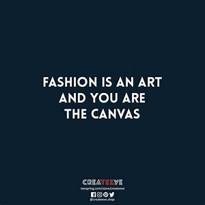 The art of life... Fashion Glamour Quotes