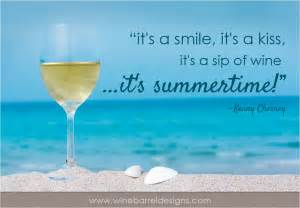 Barrel Sinks by Summer S Finally Here Wine Quotes