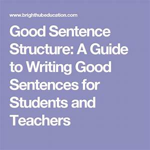 Good Sentence Structure  A Guide To Writing Good Sentences